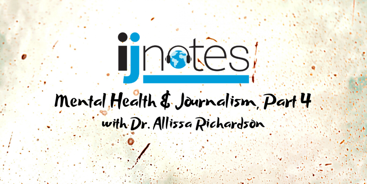 Mental health and journalism, Part 4: A conversation with Dr. Allissa Richardson